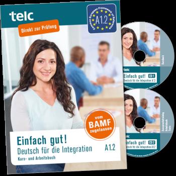Einfach gut! Deutsch für die Integration A1.2 Kurs- und Arbeitsbuch