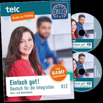 Einfach gut! Deutsch für die Integration B1.2 Kurs- und Arbeitsbuch