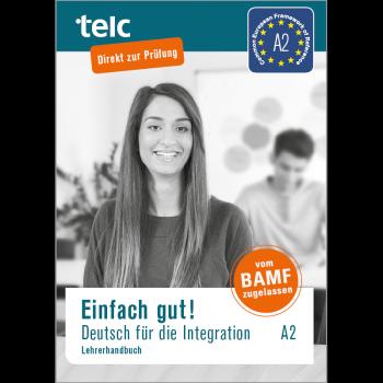Einfach gut! Deutsch für die Integration A2 Lehrerhandbuch