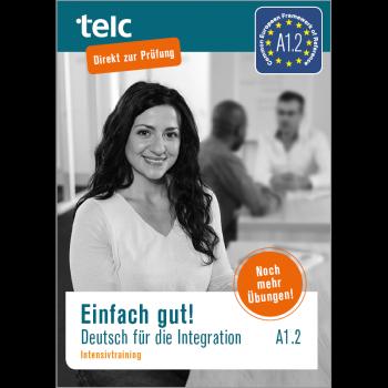Einfach gut! Deutsch für die Integration A1.2 Intensivtraining