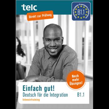 Einfach gut! Deutsch für die Integration B1.1 Intensivtraining