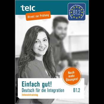 Einfach gut! Deutsch für die Integration B1.2 Intensivtraining
