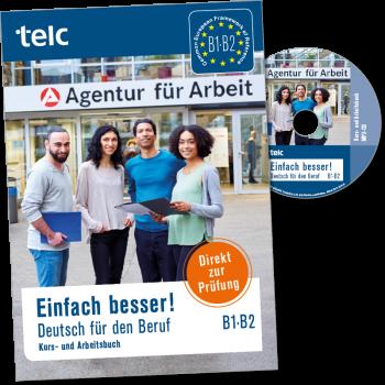 Einfach besser! Deutsch für den Beruf B1·B2 Kurs- und Arbeitsbuch