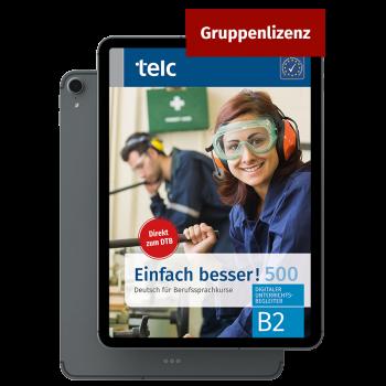 Einfach besser! 500 Digitaler Unterrichtsbegleiter für Kursleitende B2 Gruppenlizenz
