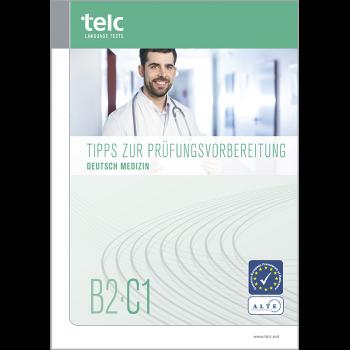 telc Deutsch B2-C1 Medizin, Tipps zur Prüfungsvorbereitung