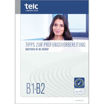telc Deutsch B1·B2 Beruf, Tipps zur Prüfungsvorbereitung