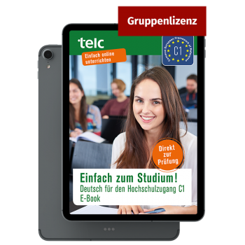 Einfach zum Studium!  Deutsch für den Hochschulzugang C1 E-Book Group licence