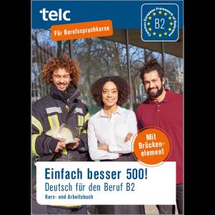 Einfach besser 500! Deutsch für den Beruf B2 Kurs- und Arbeitsbuch