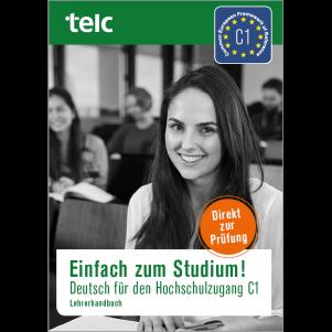 Einfach zum Studium! Deutsch für den Hochschulzugang C1 Teacher's Manual (PDF)