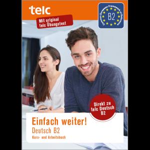 Einfach weiter! German B2 Course and Workbook