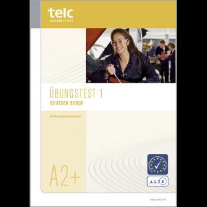 telc Deutsch A2+ Beruf, Übungstest Version 1, Heft