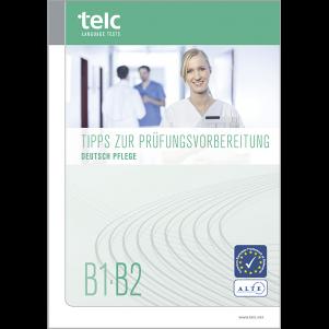 telc Deutsch B1-B2 Pflege, Tips for Test Takers