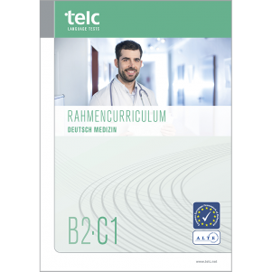 telc Deutsch B2-C1 Medizin, Framework Curriculum