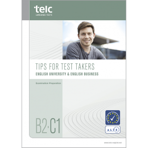 telc English B2-C1 University, Tips for Test Takers
