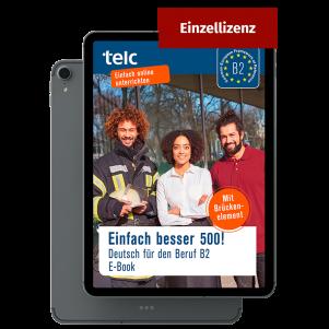 Einfach besser 500! Deutsch für den Beruf B2 E-Book Individual licence