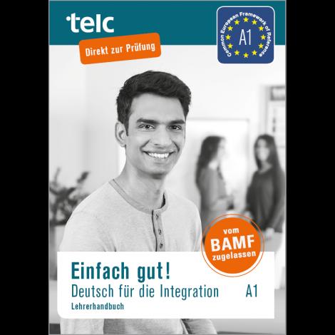 Einfach gut! Deutsch für die Integration A1 Teacher's Manual