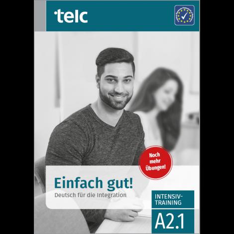 Einfach gut! Deutsch für die Integration A2.1 Intensive Training