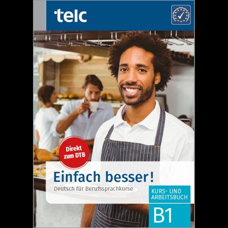 Einfach besser! Deutsch für Berufssprachkurse B1 Kurs- und Arbeitsbuch