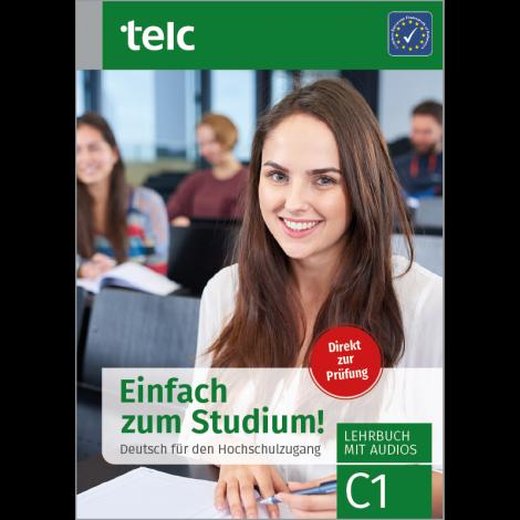Einfach zum Studium! Deutsch für den Hochschulzugang C1 Lehrbuch mit Audios