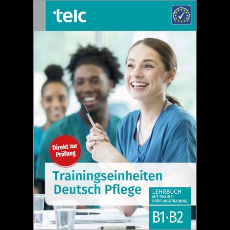 Trainingseinheiten Deutsch Pflege Lehrbuch mit Online-Prüfungstraining B1·B2