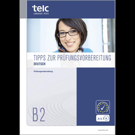 telc Deutsch B2, Tipps zur Prüfungsvorbereitung