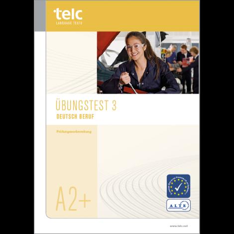 telc Deutsch A2+ Beruf, Übungstest Version 3, Heft
