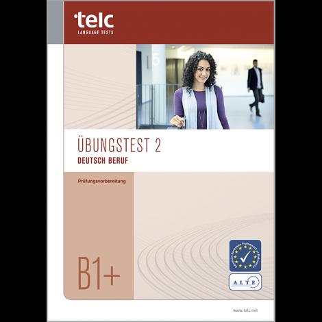 telc Deutsch B1+ Beruf, Übungstest Version 2, Heft
