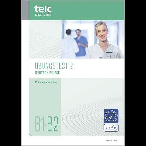 telc Deutsch B1-B2 Pflege, Übungstest Version 2, Heft