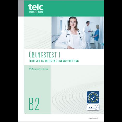 telc Deutsch B2 Medizin Zugangsprüfung, Übungstest Version 1, Heft
