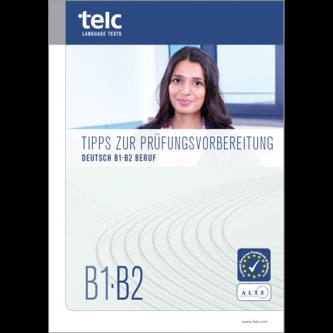 telc Deutsch B1·B2 Beruf, Tips for Test Takers